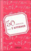 Cinquante exercices pour s'affirmer